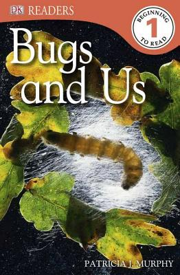 Bugs and Us By Dorling Kindersley, Inc. (COR)