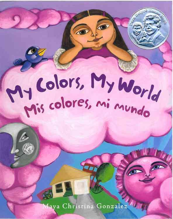 My Colors, My World/Mis Colores, Mi Mundo By Gonzalez, Maya Christina