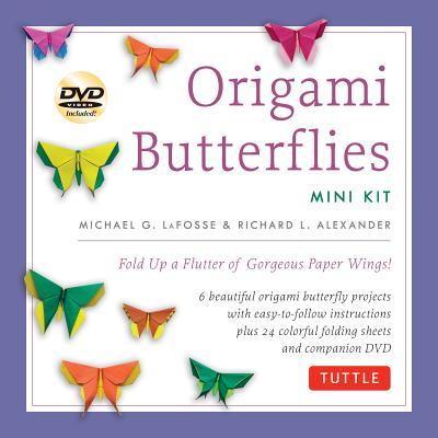 Origami Butterflies Mini Kit By LaFosse, Michael G./ Alexander, Richard L.